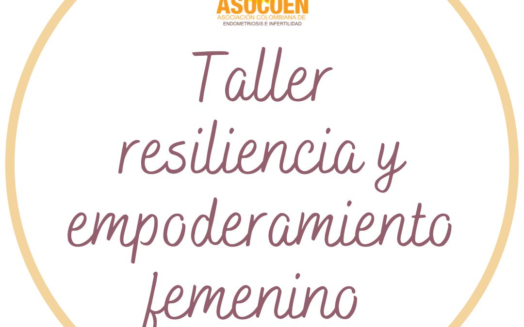Taller resiliencia y empoderamiento femenino